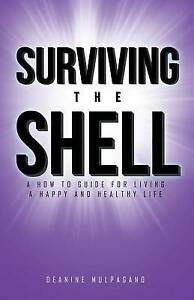 Surviving Shell: How Guide for Living Happy Health by Mulpagano, Deanine