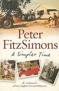 A Simpler Time: A Memoir of Love, Laughter, Loss and Billycarts by P FitzSimons