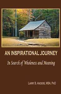 An-Inspirational-Journey-In-Search-Wholeness-Meaning-by-Anders-Phd-Larry-B