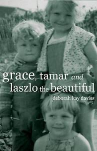 Grace, Tamar and Laszlo the Beautiful, Acceptable, Deborah Kay Davies, Book