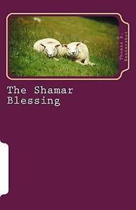 The Shamar Blessing by Hendershot, Thomas R. -Paperback