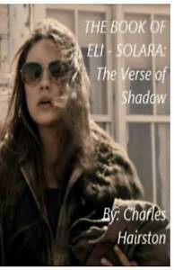 The Book of Eli - Solara: The Verse of Shadow by Hairston, Charles C. -Paperback
