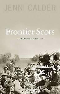 Frontier Scots by Jenni Calder (Paperback, 2010)