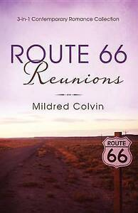 Route 66 Reunions: 3-in-1 Contemporary Romance Collection (Romancing-ExLibrary