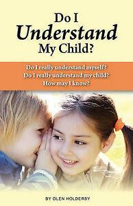 Do I Understand My Child? by Holderby, Olen -Paperback
