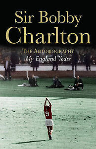 Bobby-Charlton-My-England-Years-The-Autobiography-Book