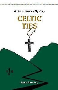 Celtic Ties by Running, Kelly -Paperback