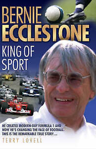 """VERY GOOD"" Bernie Ecclestone: King of Sport, Terry Lovell, Book"