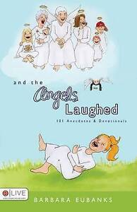 NEW And the Angels Laughed: 101 Anecedotes and Devotionals by Barbara Eubanks