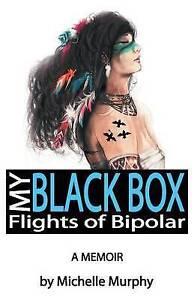 My Black Box: Flights of Bipolar by Murphy, Michelle -Paperback