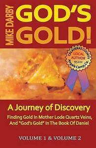 God's Gold!: A Journey of Discovery. Volume 1, and Volume 2. by Darby, Mike