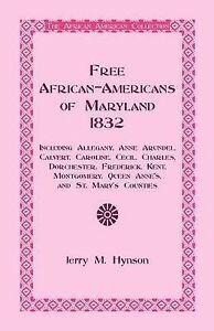 Free African-Americans Maryland, 1832: Including Allegany, Anne Arundel, Calvert
