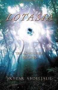 Lotasia: The Adventure Begins by Abdeljalil, Skylar
