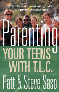 NEW Parenting Your Teens with T.L.C. by Patt Saso