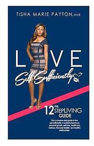 Live Self-Sufficiently This Is Twelve-Step Guide Living Sel by Payton Mhr Tisha