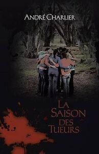 NEW La Saison Des Tueurs (French Edition) by André Charlier