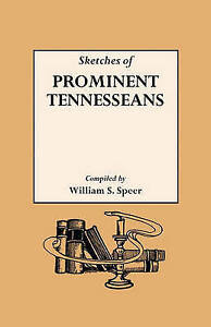 Sketches of Prominent Tennesseans, Containing Biographies and Records of Many of