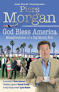 God Bless America: Misadventures of a Big Mouth Brit: Diaries of an Englishman i