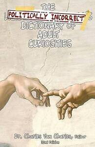 NEW The Politically Incorrect Dictionary of Adult Curiosities
