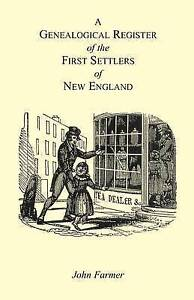 A Genealogical Register of the First Settlers of New England, Containing An Alph