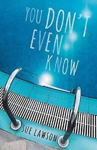 You Don't Even Know ' Sue Lawson