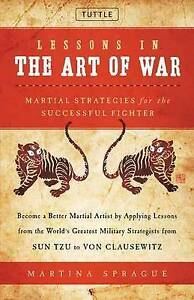 Lessons in Art War Martial Strategies for Successful  by Sprague Martina