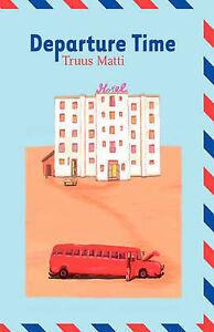 NEW Departure Time by Truus Matti