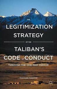 The Legitimization Strategy of the Taliban's Code of Conduct: Through the One-Wa