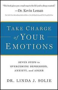 Take Charge of Your Emotions: Seven Steps to Overcoming Depression, Anxiety,...
