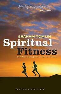 Spiritual Fitness: Christian Character in a Consumer Culture, Tomlin, Graham, Ne