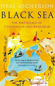 Black Sea: Coasts and Conquests: from Pericles to Putin by Neal Ascherson...