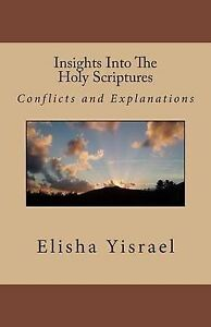 Insights-Into-Holy-Scriptures-Conflicts-Explanations-by-Yisrael-Sar-Elisha