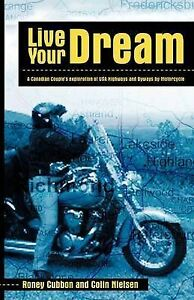 Live Your Dream: A Canadian Couple's exploration of USA Highways and Byways by M