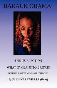 Barack Obama - The Us Election What It Means to Britain by Lewis, Pauline