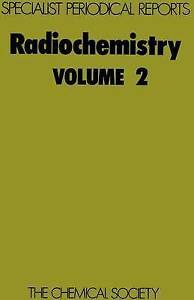 Radiochemistry: Volume 2 (Specialist Periodical Reports) by Gilmore, Gordon Rob