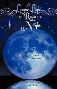 NEW A LESSER LIGHT TO RULE THE NIGHT by Noble L. Jones