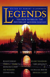 Legends: Eleven New Works by the Masters of Modern Fantasy, By ,in Used but Acce