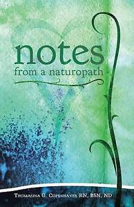 Notes from a Naturopath by Copenhaver Rn, Bsn Nd, Thomasina 9781452521770