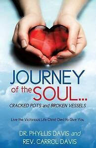 Journey of the Soul...Cracked Pots and Broken Vessels by Davis, D 9781498468817