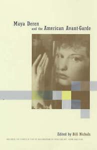 Maya Deren & the American Avant Garde, Bill Nichols