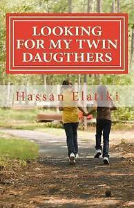 Looking for My Twin Daugthers by Elatiki, Hassan -Paperback