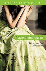 NEW Homecoming Queen (Carter House Girls, Book 3) by Melody Carlson