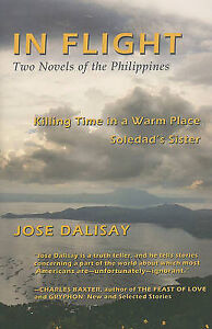 In Flight: Two Novels of the Philippines by Jose Dalisay (Paperback /...