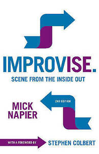 Improvise: Scene from the Inside Out by Mick Napier (Paperback, 2015)