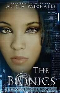 The Bionics Michaels, Alicia -Paperback