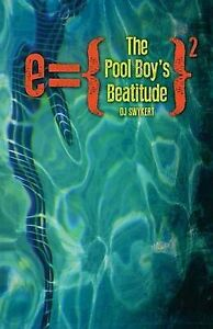 NEW The Pool Boy's Beatitude by DJ Swykert