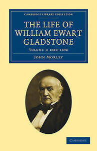 The Life of William Ewart Gladstone: Volume 3 (Cambridge Library Collection - Br