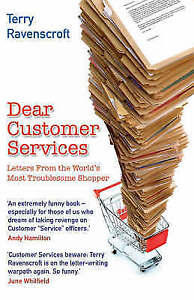 Dear Customer Services Letters From the Worlds Terry Ravenscroft