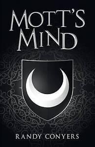 Mott's Mind 2nd Release Conyers, Randy -Paperback