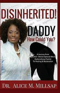 Disinherited! Daddy How Could You? Journey Rejection-Deni by Millsap Dr Alice M